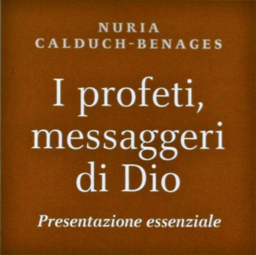 I profeti, messaggeri di Dio. Presentazione essenziale