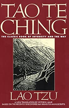 Tao Te Ching: The Classic Book of Integrity and The Way by [Victor H. Mair, Lao Tzu, Dan Heitkamp]