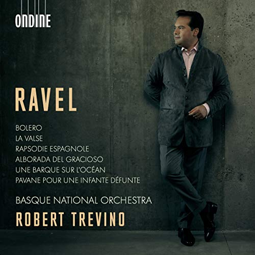 Ravel: Bolero; La Valse [Basque National Orchestra; Robert Trevino] [Ondine: ODE 1385-2]