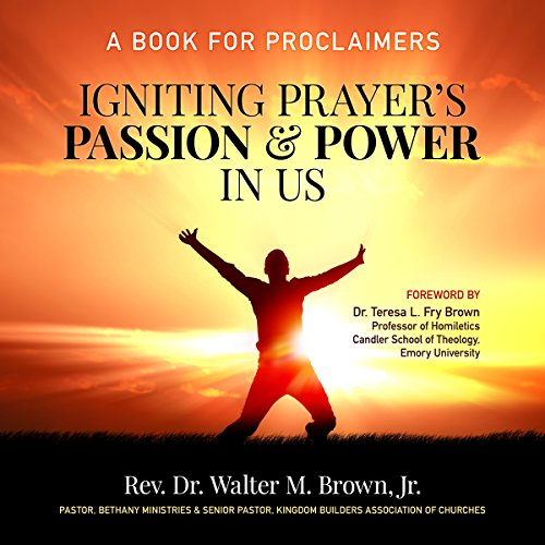 Couverture de Igniting Prayer's Passion and Power in Us
