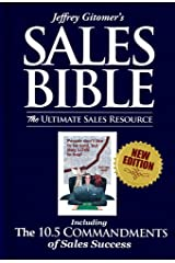 Jeffrey Gitomer's Sales Bible: The Ultimate Sales Resource: Including The 10.5 Commandments of Sales Success (English Edition) eBook Kindle