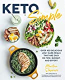 Keto Simple: Over 100 Delicious Low-Carb Meals That Are Easy on Time, Budget, and Effort (Keto for Your Life)