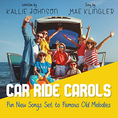 Page de couverture de Car Ride Carols: Fun New Songs Set to Famous Old Melodies