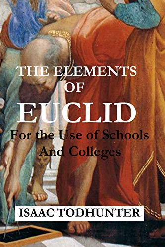 The Elements of Euclid for the Use of Schools and Colleges (Illustrated) (English Edition)
