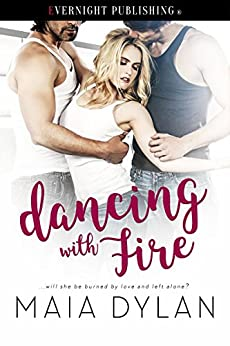 Dancing With Fire by [Maia Dylan]