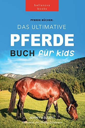 Pferde Bücher: Das Große Pferdebuch für Kids: 100+ Unglaubliche Fakten über Pferde, Fotos, Quiz und BONUS Wortsuche Puzzle