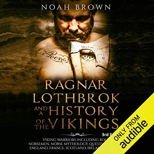 Ragnar Lothbrok and a History of the Vikings audiobook cover art