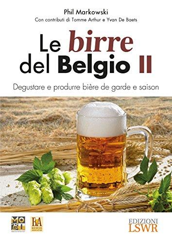 Le birre del Belgio. Degustare e produrre bière de Garde e saison