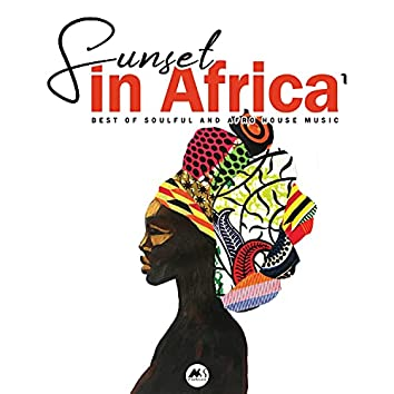 Sunset in Africa, Vol. 1 (Best Of Soulful and Afro House Music)