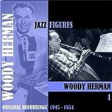 Jazz Figures / Woody Herman (1945-1954), Volume 1