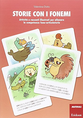 Storie con i fonemi. Altre attività e racconti illustrati per allenare le competenze fono-articolatorie