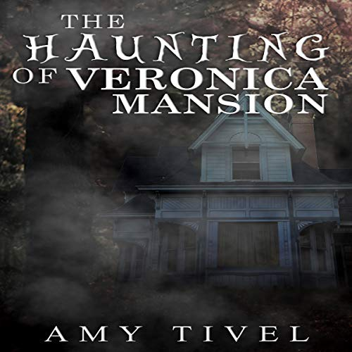 The Haunting of Veronica Mansion audiobook cover art