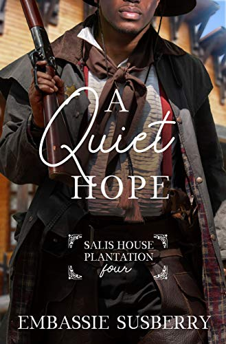 A Quiet Hope (Salis House Plantation Book 4) by [Embassie Susberry]