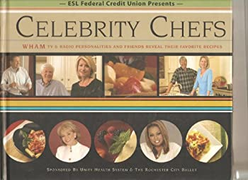 Hardcover Celebrity Chefs (WHAM TV & Radio Personalities and Friends Reveal Their Favorite Recipes) Book