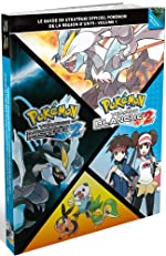 Guide de stratégie officiel Pokémon de la région d'Unys - Volume 1 - Pokémon version noire 2 / Pokémon version blanche 2
