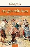 Der gestiefelte Kater (Große Klassiker zum kleinen Preis, Band 82) - Ludwig Tieck