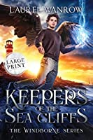 Keepers of the Sea Cliffs: Large Print Edition (Windborne)