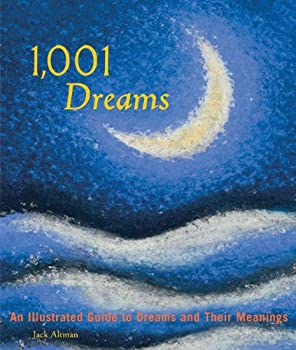 Paperback 1,001 Dreams: An Illustrated Guide to Dreams and Their Meanings Book