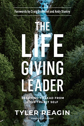 The Life-Giving Leader: Learning to Lead from Your Truest Self (English Edition)