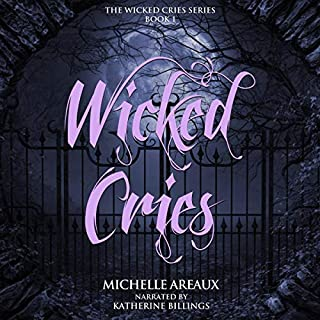 Wicked Cries     The Wicked Cries Series, Book 1              By:                                                                                                                                 Michelle Areaux                               Narrated by:                                                                                                                                 Lily Partridge                      Length: 8 hrs and 13 mins     2 ratings     Overall 5.0