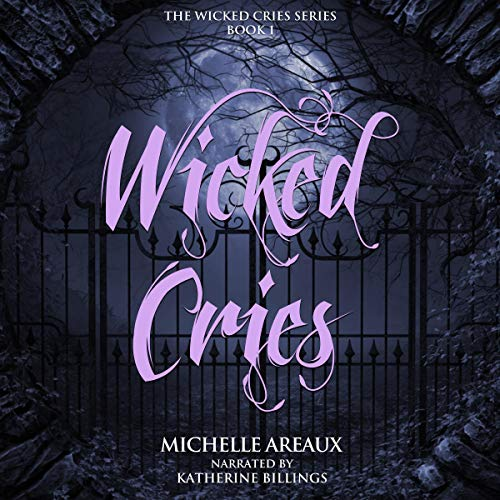 Wicked Cries Audiobook By Michelle Areaux cover art