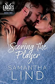 Scoring the Player: Indianapolis Eagles Series Book 2 by [Samantha Lind, Juliana Cabrera, Jenn Wood, Reggie Deanching]