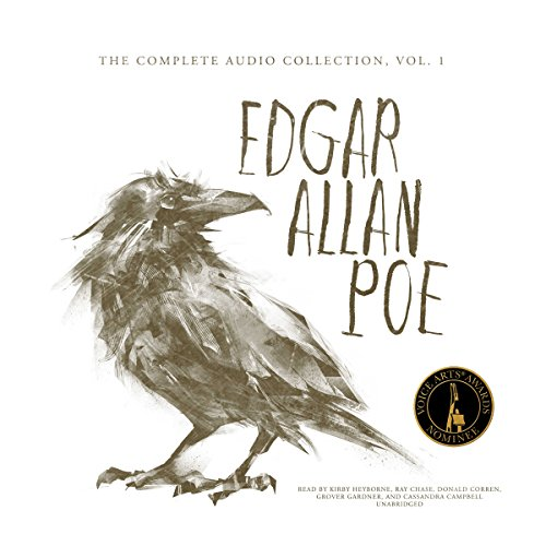 Edgar Allan Poe     The Complete Audio Collection, Vol. 1              By:                                                                                                                                 Edgar Allan Poe                               Narrated by:                                                                                                                                 Kirby Heyborne,                                                                                        Ray Chase,                                                                                        Donald Corren,                   and others                 Length: 44 hrs and 49 mins     46 ratings     Overall 4.0