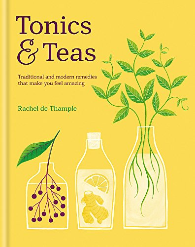 Tonics & Teas: Traditional and modern remedies that make you feel amazing