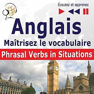 Couverture de Maîtrisez le vocabulaire anglais - Phrasal verbs in situations. niveau intermédiaire / avancé B2-C1