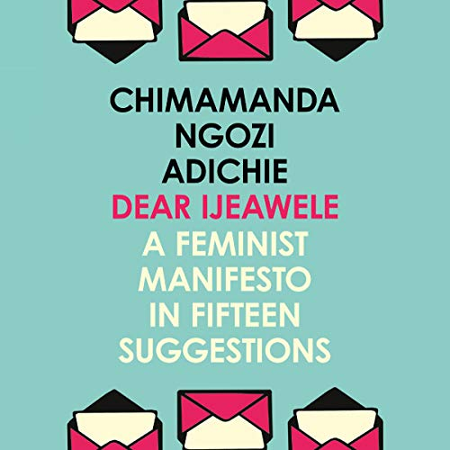 Couverture de Dear Ijeawele, or A Feminist Manifesto in Fifteen Suggestions