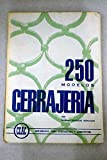 250 MODELOS DE CERRAJERÍA. 6ª ed.