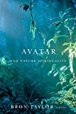 Avatar and Nature Spirituality (Environmental Humanities, Band 8) - Bron Taylor