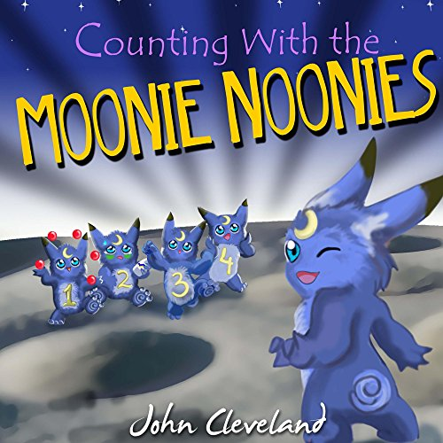 Moonie Noonies (Counting with the Moonie Noonies Book 1) (English Edition)