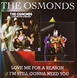 Love Me for a Reason / I'm Still Gonna Need You von The Osmonds