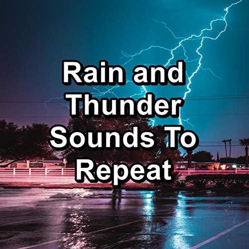 Thunder Storm, Thunder Sounds & Thunder Storms & Rain Sounds