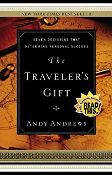 The Traveler's Gift: Seven Decisions that Determine Personal Success by [Andy Andrews]