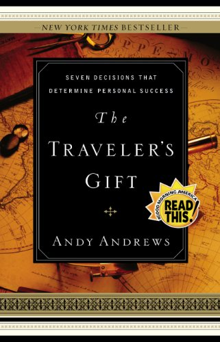 The Traveler's Gift: Seven Decisions that Determine Personal ...