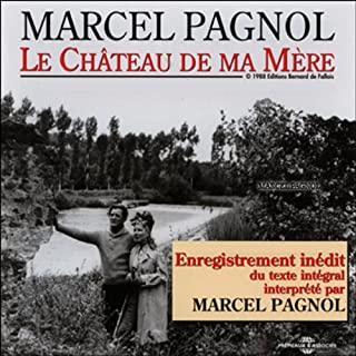 Le Château de ma Mère     Souvenirs d'enfance 2              By:                                                                                                                                 Marcel Pagnol                               Narrated by:                                                                                                                                 Marcel Pagnol                      Length: 4 hrs and 15 mins     Not rated yet     Overall 0.0