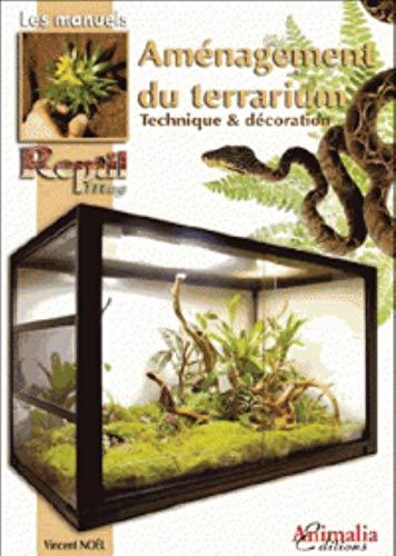 L'Aménagement du terrarium: Techniques et décoration