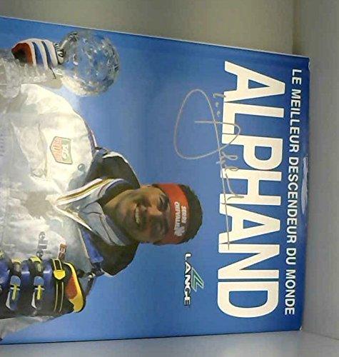 Alphand: Le meilleur descendeur du monde