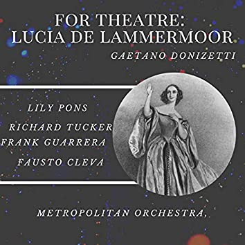 For theatre: lucia de lammermoor