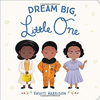 Dream Big, Little One (Vashti Harrison)