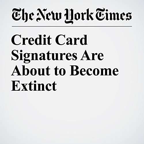 Credit Card Signatures Are About to Become Extinct copertina