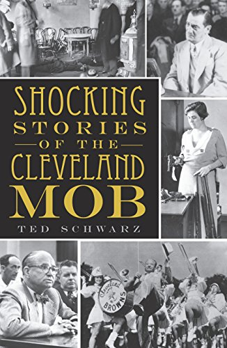 Shocking Stories of the Cleveland Mob (True Crime) (English Edition)