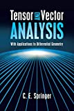 Tensor and Vector Analysis: With Applications to Differential Geometry (Dover Books on Mathematics) - C. E. Springer
