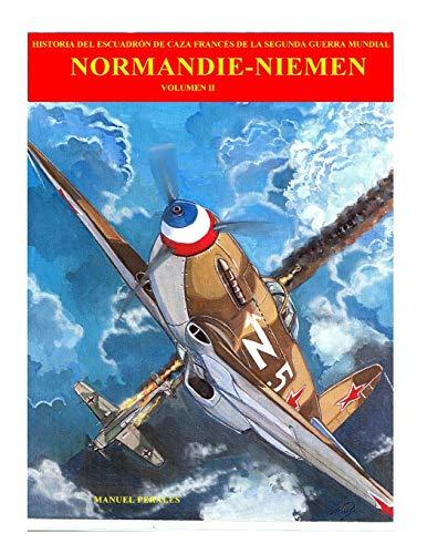 Normandie-Niemen Volumen 2: Historia del escuadron de caza frances de la Segunda Guerra Mundial: Volume 2