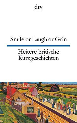Smile or Laugh or Grin, Heitere britische Kurzgeschichten (dtv zweisprachig)