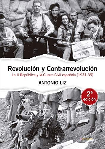 Revolución y contrarrevolución: La II República y la Guerra Civil española (1931-39) (Entimema nº 57) eBook: Liz, Antonio: Amazon.es: Tienda Kindle