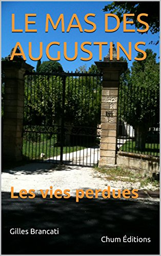 LE MAS DES AUGUSTINS: Les vies perdues (French Edition)