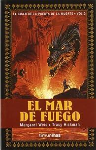 El Mar de Fuego par Margaret Weis